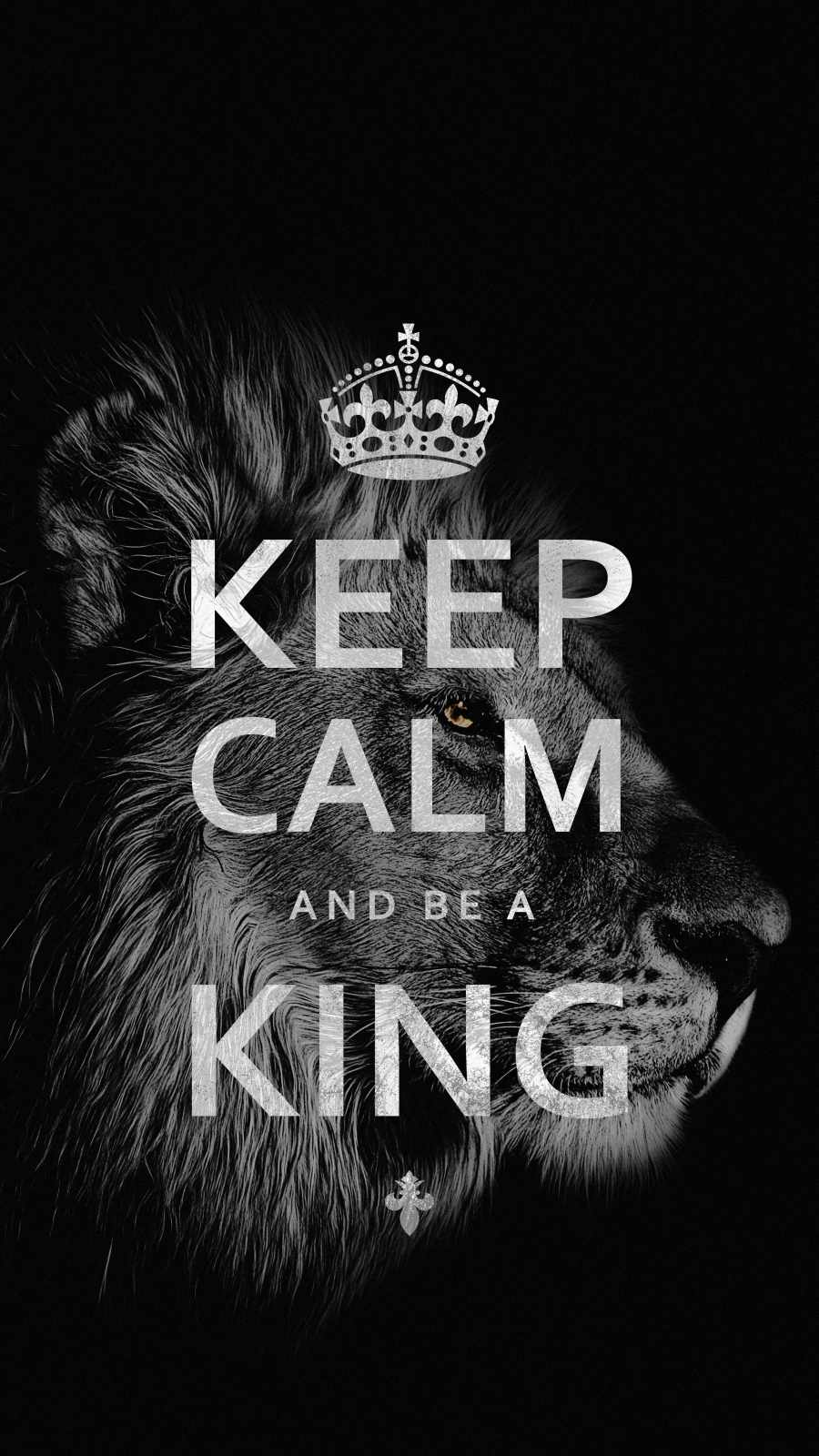 Keep Calm and Be A King