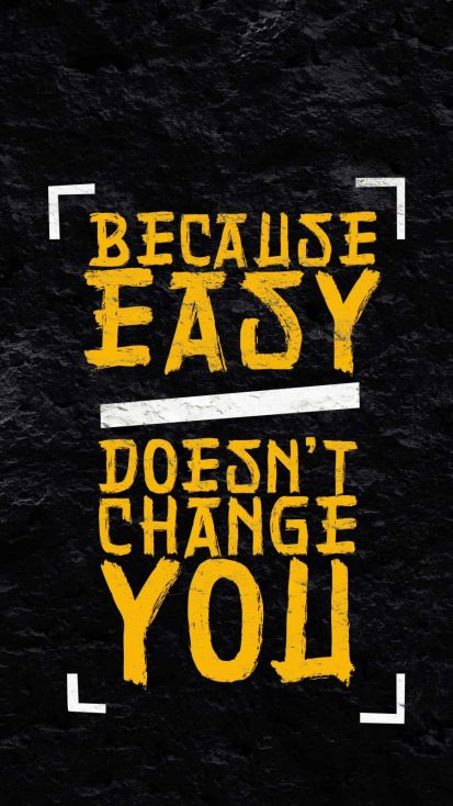 Easy Doesnt Change You