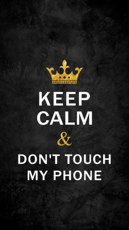 Keep Calm and Dont Touch My Phone iPhone Wallpaper