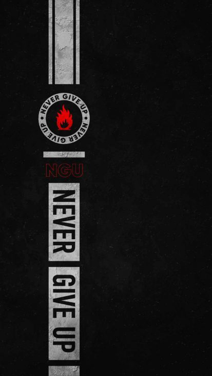 NGU Never Give Up iPhone Wallpaper